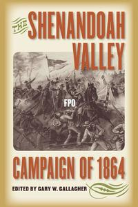 The Shenandoah Valley Campaign of 1864 [Paperback]
